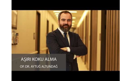 Aşırı Koku Alma - Op. Dr. Aytuğ Altundağ
